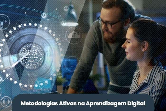 Metodologias Ativas na Aprendizagem Digital